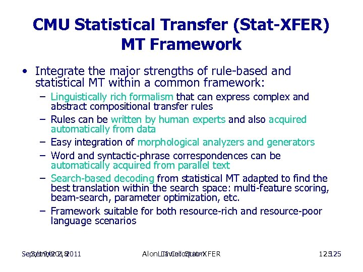 CMU Statistical Transfer (Stat-XFER) MT Framework • Integrate the major strengths of rule-based and