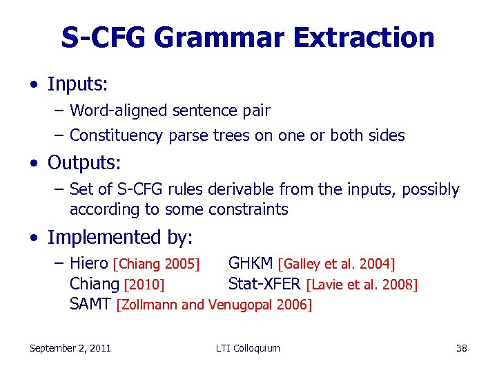 S-CFG Grammar Extraction • Inputs: – Word-aligned sentence pair – Constituency parse trees on