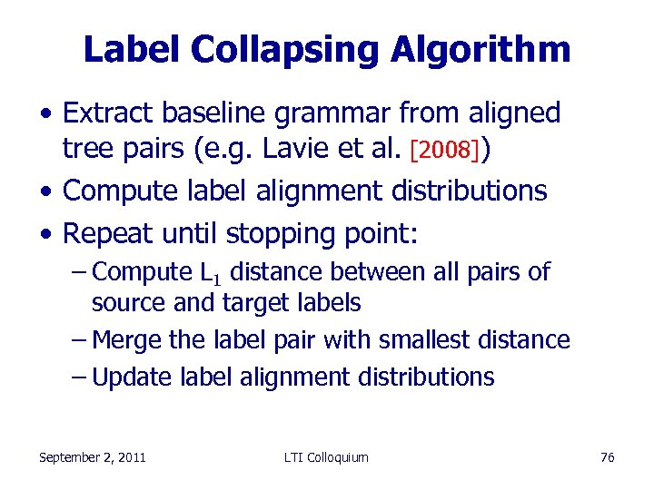 Label Collapsing Algorithm • Extract baseline grammar from aligned tree pairs (e. g. Lavie
