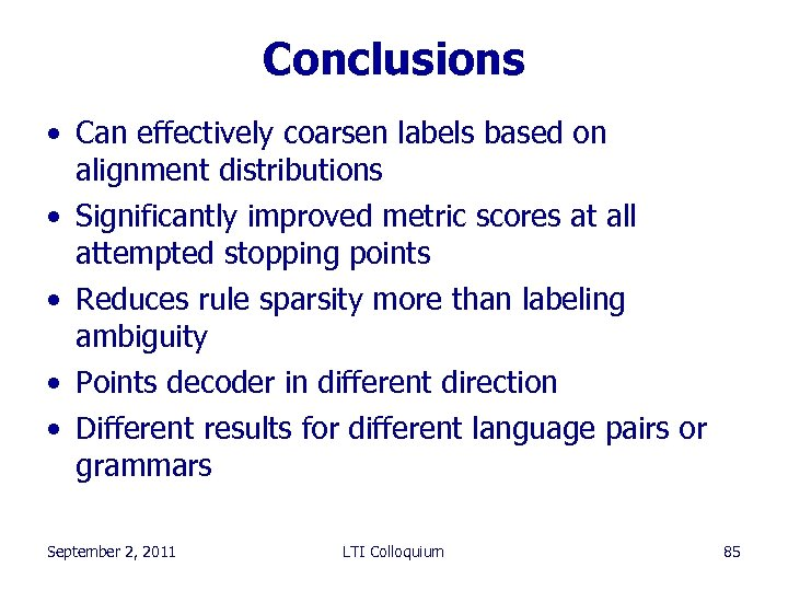 Conclusions • Can effectively coarsen labels based on alignment distributions • Significantly improved metric