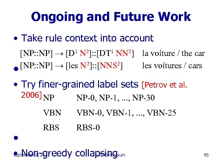 Ongoing and Future Work • Take rule context into account • [NP: : NP]