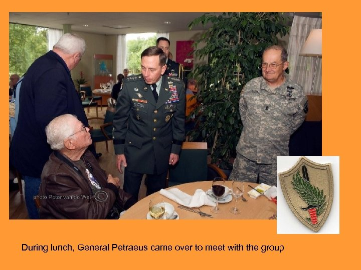 During lunch, General Petraeus came over to meet with the group