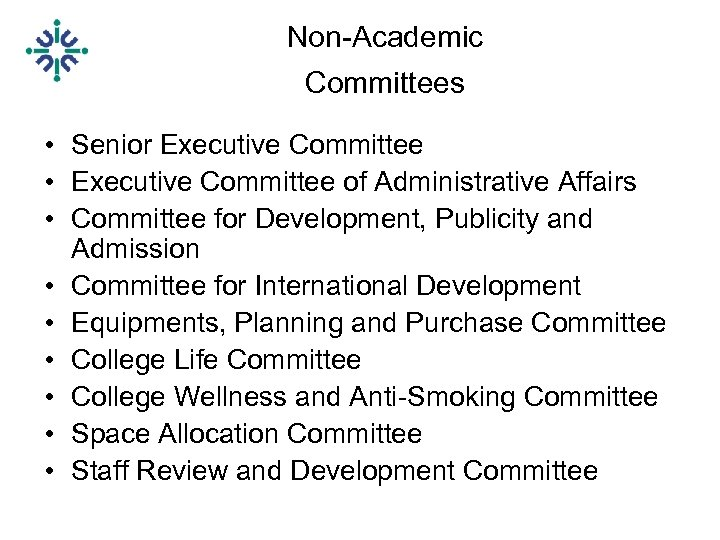 Non-Academic Committees • Senior Executive Committee • Executive Committee of Administrative Affairs • Committee