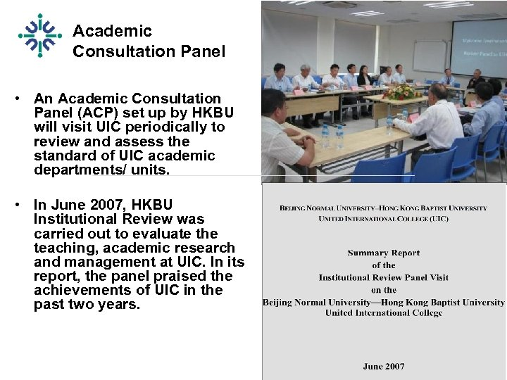 Academic Consultation Panel • An Academic Consultation Panel (ACP) set up by HKBU will