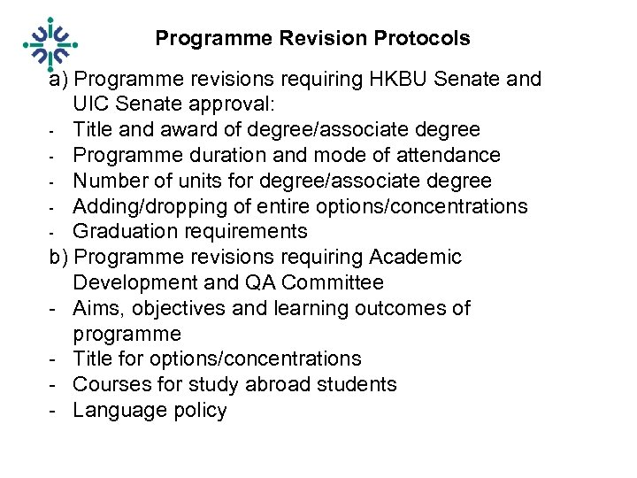 Programme Revision Protocols a) Programme revisions requiring HKBU Senate and UIC Senate approval: -