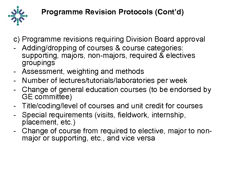 Programme Revision Protocols (Cont'd) c) Programme revisions requiring Division Board approval - Adding/dropping of