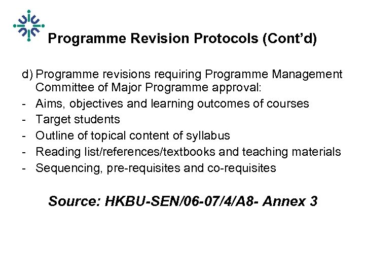 Programme Revision Protocols (Cont'd) d) Programme revisions requiring Programme Management Committee of Major Programme