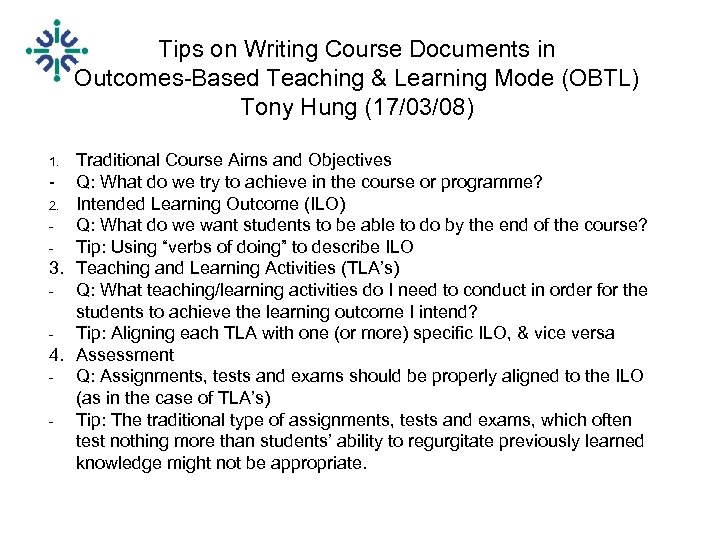 Tips on Writing Course Documents in Outcomes-Based Teaching & Learning Mode (OBTL) Tony Hung