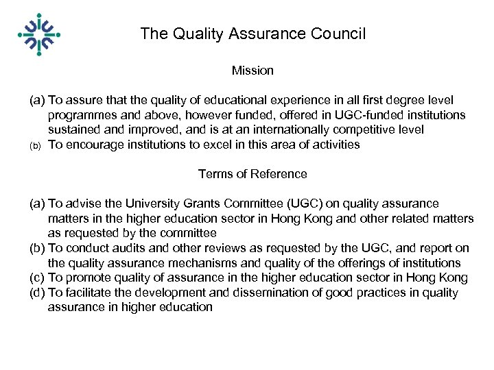 The Quality Assurance Council Mission (a) To assure that the quality of educational experience