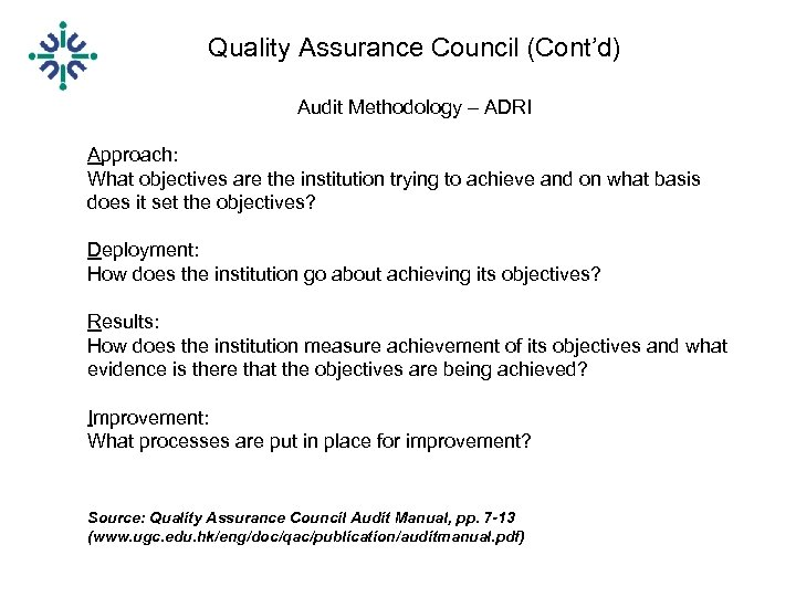 Quality Assurance Council (Cont'd) Audit Methodology – ADRI Approach: What objectives are the institution