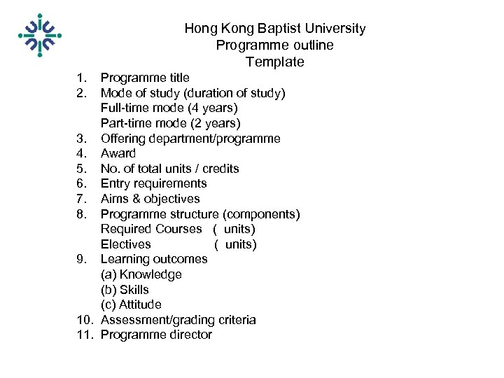 Hong Kong Baptist University Programme outline Template 1. Programme title 2. Mode of study