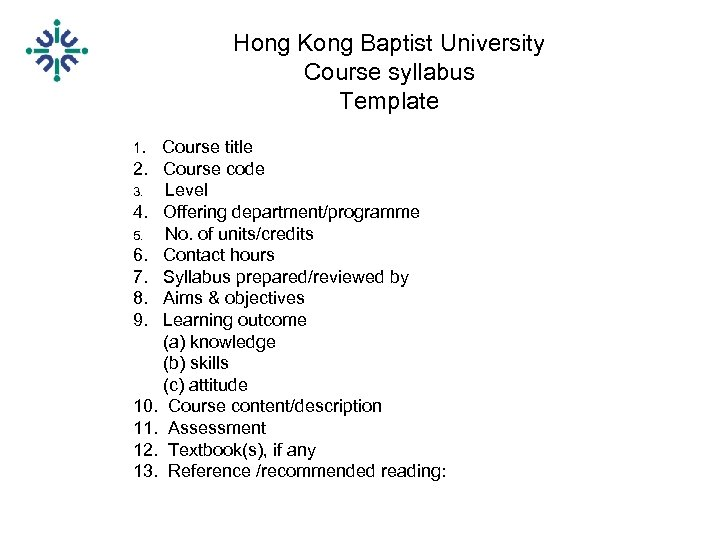 Hong Kong Baptist University Course syllabus Template 1. Course title 2. Course code 3.