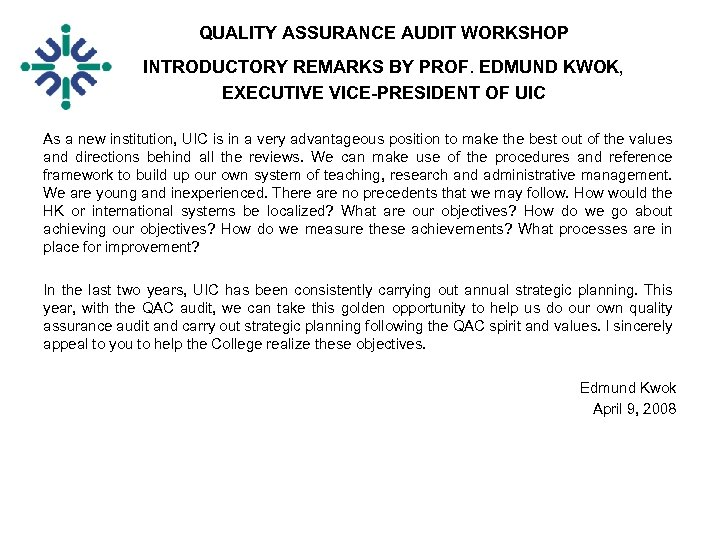 QUALITY ASSURANCE AUDIT WORKSHOP INTRODUCTORY REMARKS BY PROF. EDMUND KWOK, EXECUTIVE VICE-PRESIDENT OF UIC