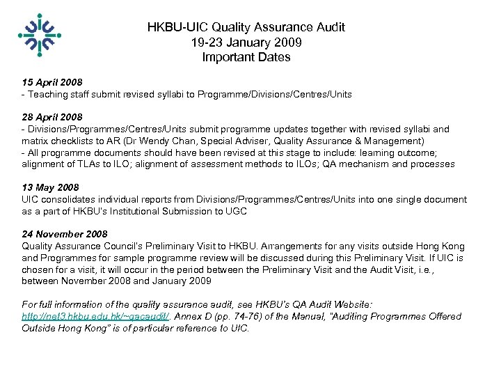 HKBU-UIC Quality Assurance Audit 19 -23 January 2009 Important Dates 15 April 2008 -