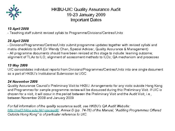 HKBU-UIC Quality Assurance Audit 19 -23 January 2009 Important Dates 15 April 2008 -
