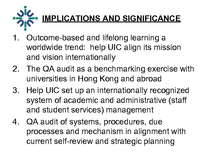 IMPLICATIONS AND SIGNIFICANCE 1. Outcome-based and lifelong learning a worldwide trend: help UIC align