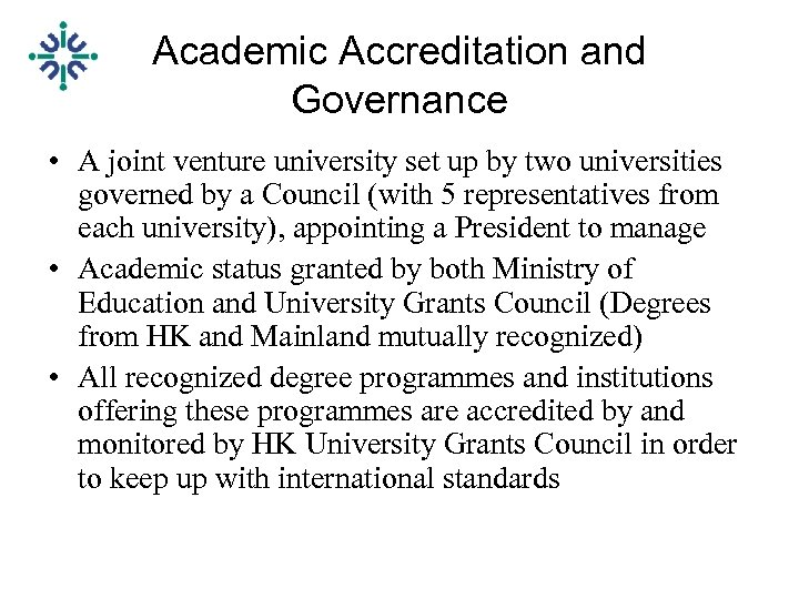 Academic Accreditation and Governance • A joint venture university set up by two universities