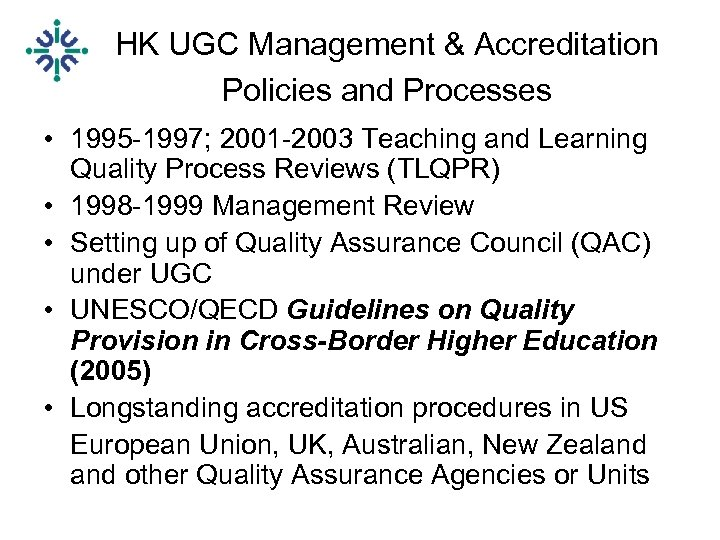 HK UGC Management & Accreditation Policies and Processes • 1995 -1997; 2001 -2003 Teaching