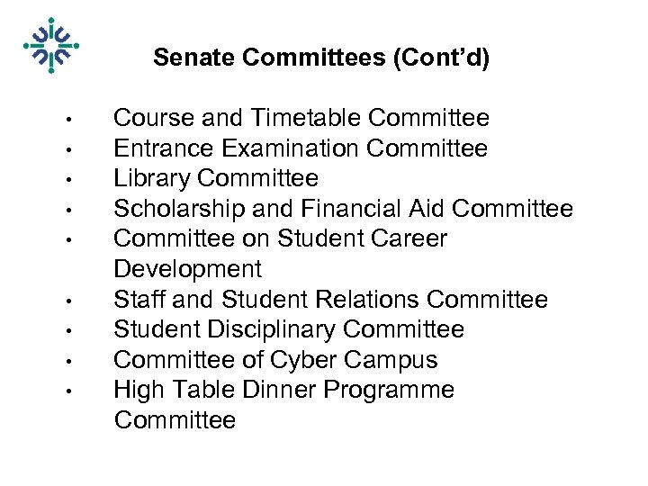 Senate Committees (Cont'd) Course and Timetable Committee • Entrance Examination Committee • Library Committee