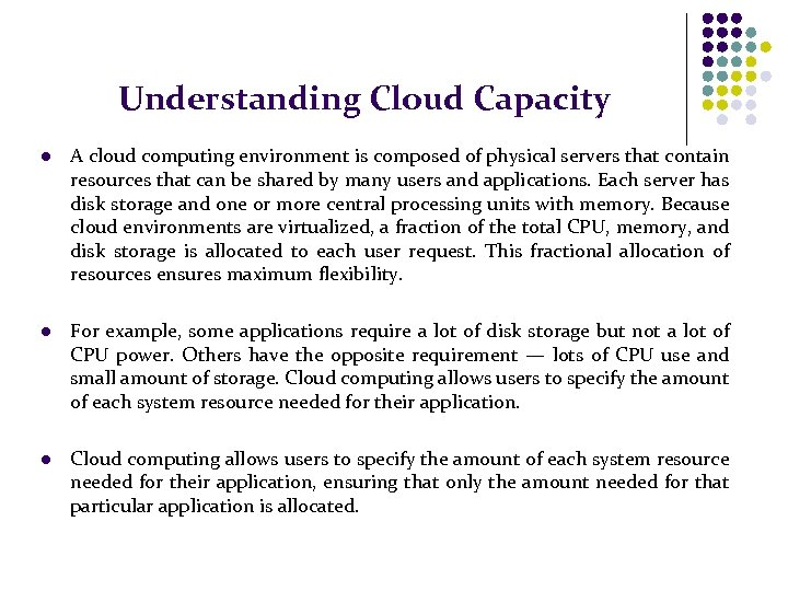 Understanding Cloud Capacity l A cloud computing environment is composed of physical servers that
