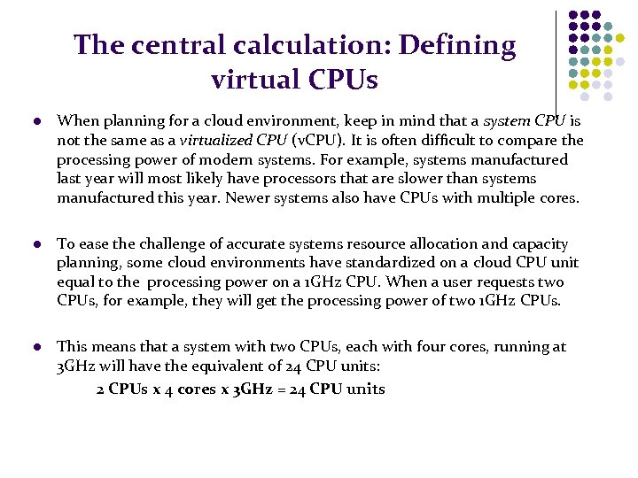The central calculation: Defining virtual CPUs l When planning for a cloud environment, keep