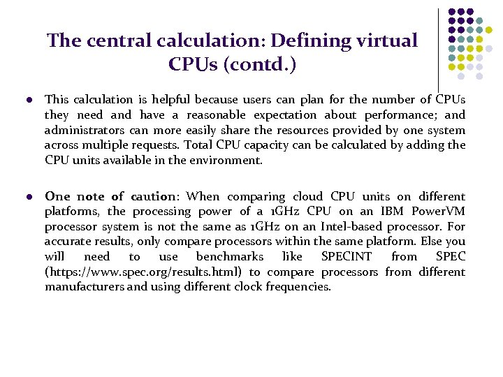 The central calculation: Defining virtual CPUs (contd. ) l This calculation is helpful because