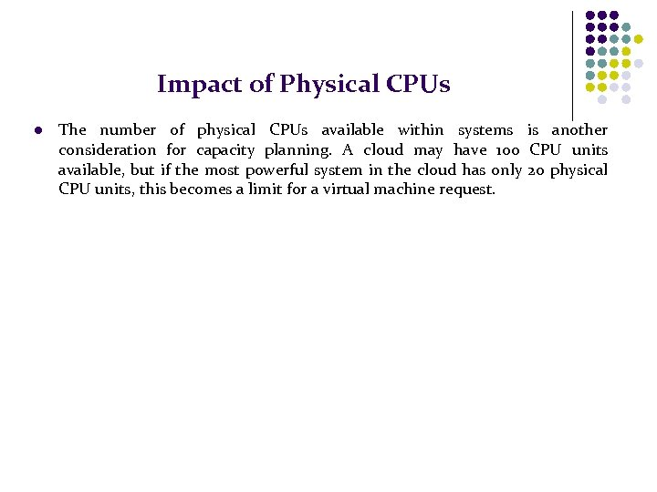 Impact of Physical CPUs l The number of physical CPUs available within systems is