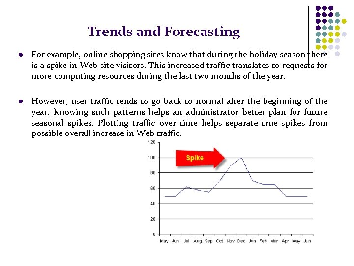 Trends and Forecasting l For example, online shopping sites know that during the holiday