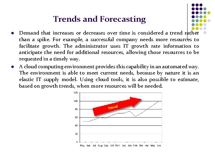 Trends and Forecasting l l Demand that increases or decreases over time is considered