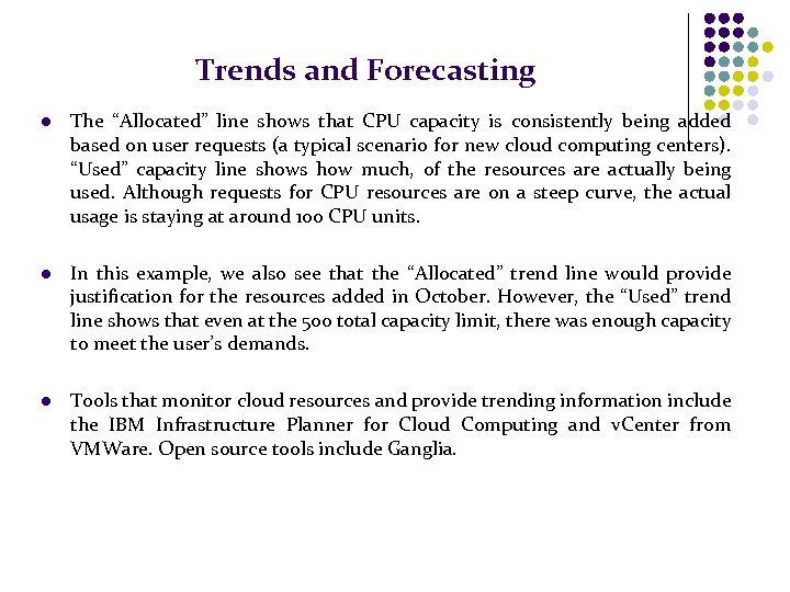 """Trends and Forecasting l The """"Allocated"""" line shows that CPU capacity is consistently being"""