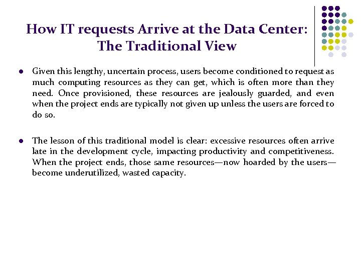 How IT requests Arrive at the Data Center: The Traditional View l Given this