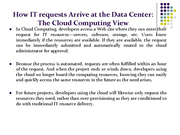 How IT requests Arrive at the Data Center: The Cloud Computing View l In