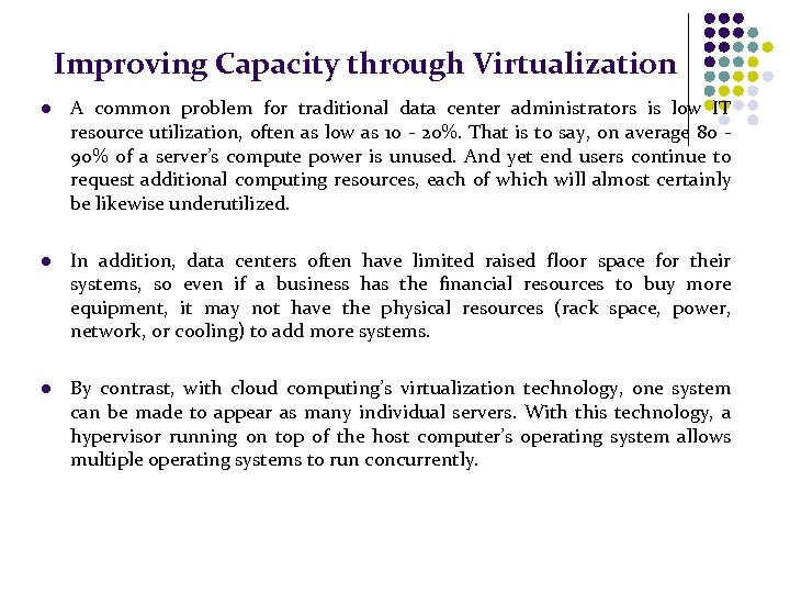 Improving Capacity through Virtualization l A common problem for traditional data center administrators is