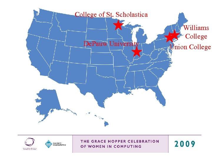 College of St. Scholastica De. Pauw University Williams College Union College