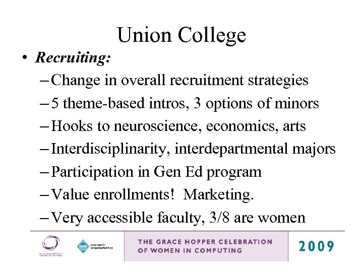 Union College • Recruiting: – Change in overall recruitment strategies – 5 theme-based intros,
