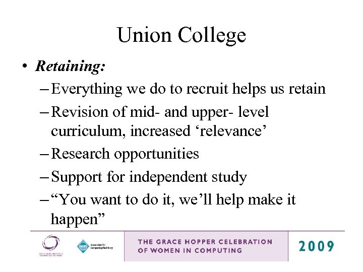 Union College • Retaining: – Everything we do to recruit helps us retain –