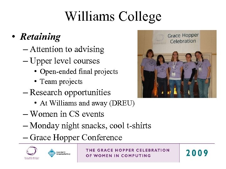 Williams College • Retaining – Attention to advising – Upper level courses • Open-ended