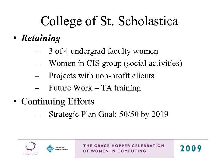 College of St. Scholastica • Retaining – – 3 of 4 undergrad faculty women