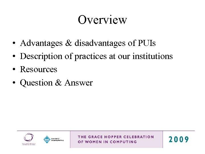 Overview • • Advantages & disadvantages of PUIs Description of practices at our institutions