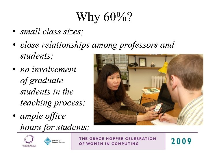Why 60%? • small class sizes; • close relationships among professors and students; •