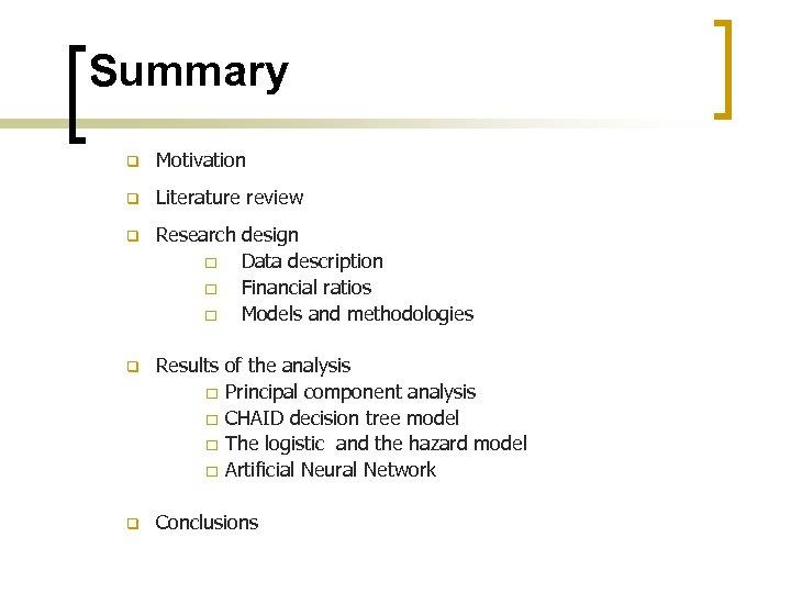 Summary q Motivation q Literature review q Research design ¨ Data description ¨ Financial
