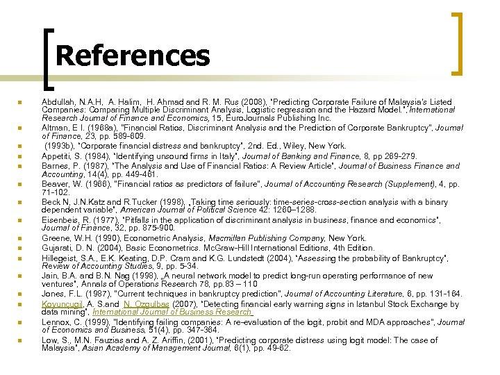 References n n n n Abdullah, N. A. H, A. Halim, H. Ahmad and