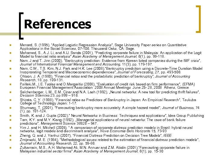 """References n n n n Menard, S. (1995), """"Applied Logistic Regression Analysis"""", Sage University"""