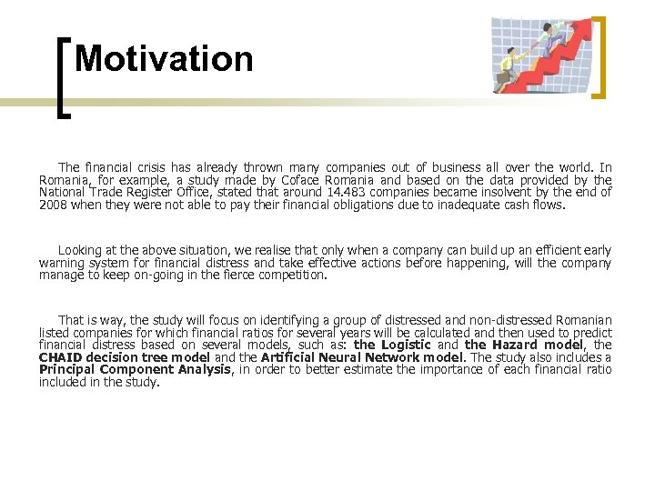 Motivation The financial crisis has already thrown many companies out of business all over