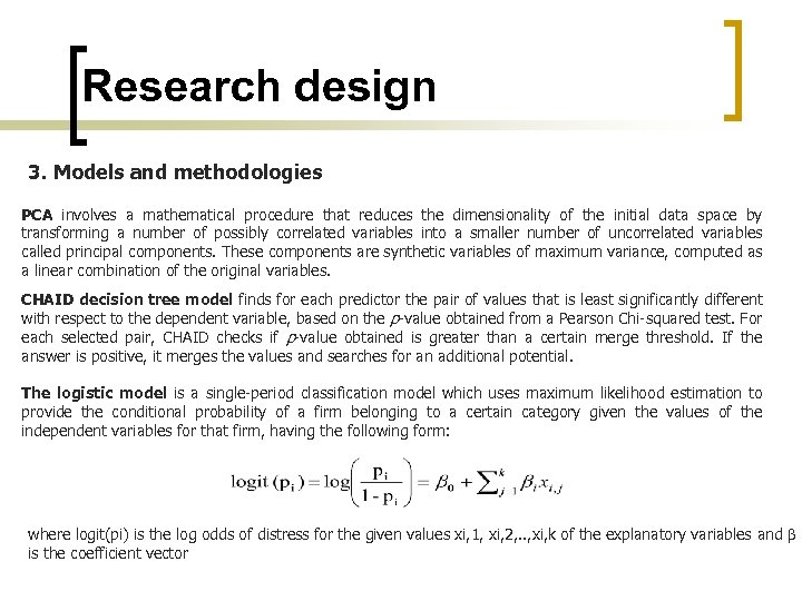 Research design 3. Models and methodologies PCA involves a mathematical procedure that reduces the