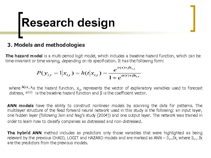 Research design 3. Models and methodologies The hazard model is a multi-period logit model,