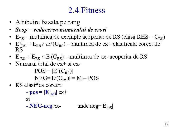 2. 4 Fitness • Atribuire bazata pe rang • Scop = reducerea numarului de