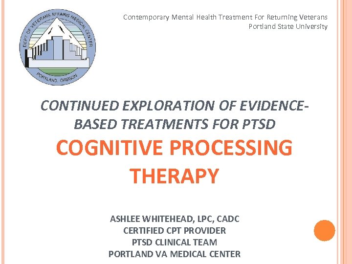 Contemporary Mental Health Treatment For Returning Veterans Portland State University CONTINUED EXPLORATION OF EVIDENCEBASED