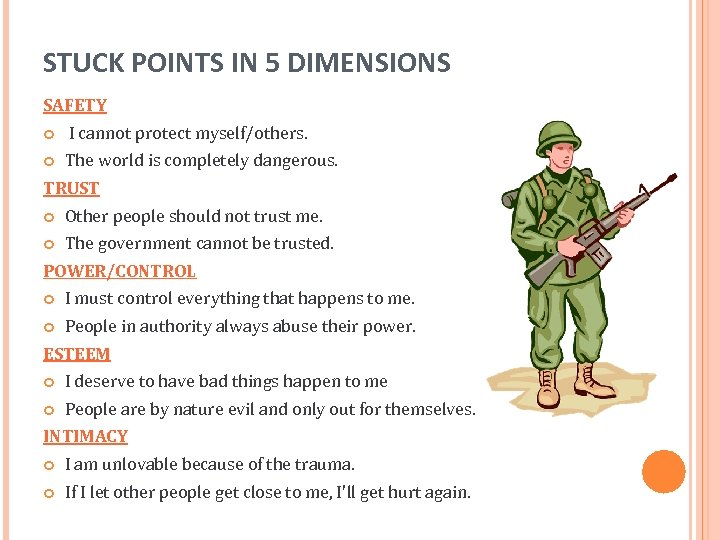 STUCK POINTS IN 5 DIMENSIONS SAFETY I cannot protect myself/others. The world is completely