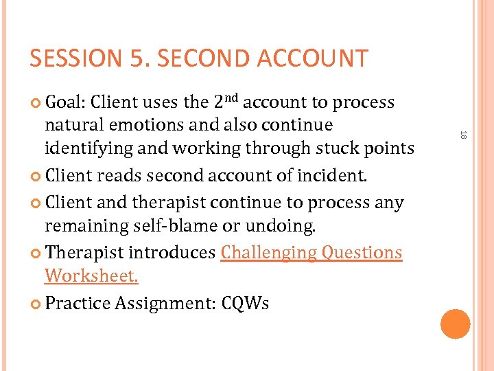 SESSION 5. SECOND ACCOUNT Goal: Client uses the 2 nd account to process 18